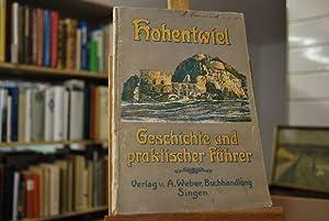 Hohentwiel. Geschichte und praktischer Führer. Mit 22 Illustrationen und einer Touristenkarte vom ...