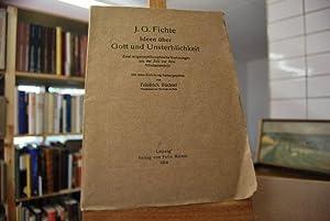 J.G.Fichte. Ideen über Gott und Unsterblichkeit. Zwei religionsphilosophische Vorlesungen aus der ...