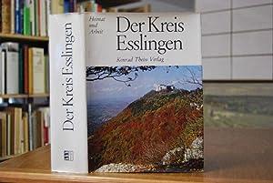 Der Kreis Esslingen. [Hrsg.: Landkreis Esslingen. Red.: Fauser, Kurt [Red.]: