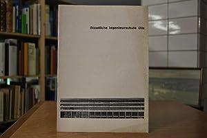 Staatliche Ingenieurschule Ulm. Festschrift zur Einweihung am 18. Mai 1963.