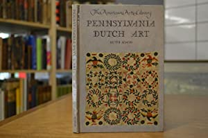 Pennsylvania Dutch Art. The American Arts Library: Adams, Ruth: