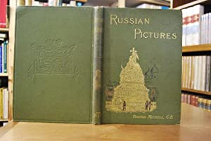 Russian Pictures. Drawn with Pen and Pencil.: Michell, Thomas: