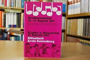 Kreismusikfest 12.-13. August 1972 mit Fahnenweihe und Wertungsspiel anläßlich des 90-jährigen ...