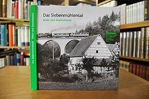 Das Siebenmühlental. Bilder und Geschichte(n). hrsg. vom: Klagholz, Bernd [Red.]: