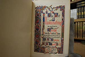 The Art of Illuminating as practised in Europe from the earliest times. Illustrated by Borders, ...
