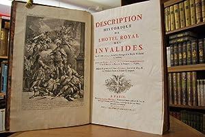 Description historique de L`Hotel Royal des Invalides. Avec les Plans, Coupes, Elevations ...