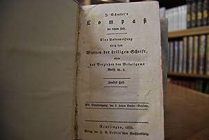 J.-Schmidt`s Compaß der letzten Zeit. Eine Unterweisung nach den Worten der heiligen Schrift, oder ...