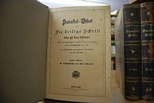 Parallel-Bibel oder Die heilige Schrift Alten und Neuen Testaments in der Verdeutschung durch D. ...