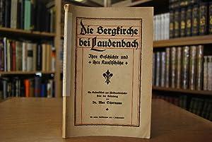 Die Bergkirche bei Laudenbach. Ihre Geschichte und ihre Kunstschätze. Ein Gedenkblatt zur ...