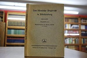 Das öffentliche Wegerecht in Württemberg. Systematisch dargestellt.: Schmid, Georg: