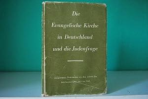 Die Evangelische Kirche und die Judenfrage. Ausgewählte Dokumente aus den Jahren des Kirchenkampfes...