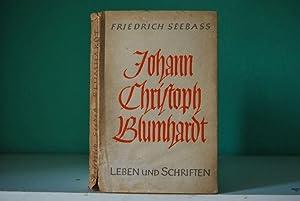 Johann Christoph Blumhardt. Sein Leben und Wirken. Mit einer Auswahl seiner Schriften.: Seebass, ...