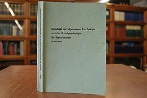 Grundriss der allgemeinen Psychologie und der Sozialpsychologie für Steuerbeamte.: Goller, Karl: