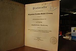 Protocolle der zur Berathung einer Allgemeinen Deutschen Wechsel-Ordnung in der Zeit vom 20. ...