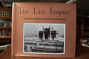 The Last Empire. Photography in British India, 1855-1911.
