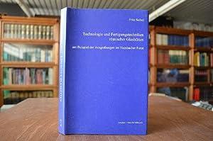 Technologie und Fertigungstechniken römischer Glashütten. Am Beispiel der Ausgrabungen im Hambacher...