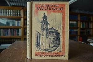Der Geist der Paulskirche. Aus den Reden der Nationalversammlung 1848 1849. Ausgewählt und ...