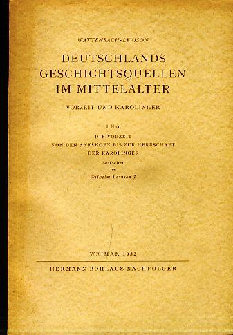 Deutschlands Geschichtsquellen im Mittelalter. Vorzeit und Karolinger.: Wattenbach, Wilhelm und