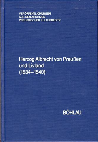 Herzog Albrecht von Preußen und Livland. -: Hartmann, Stefan: