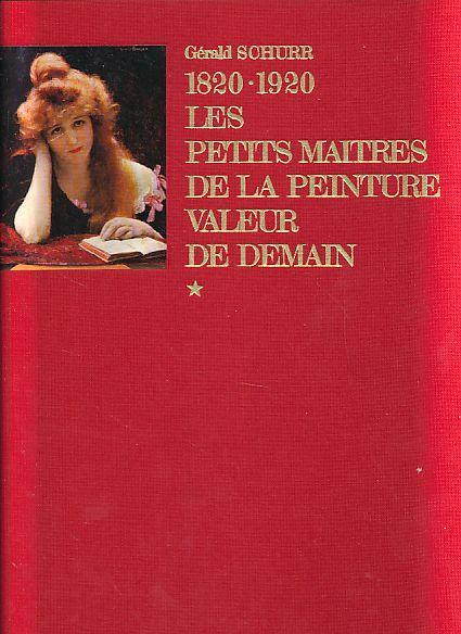 1820-1920. Les petits maîtres de la peinture: Schurr, Gérald: