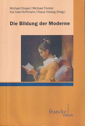 Die Bildung der Moderne.: Dreyer, Michael und