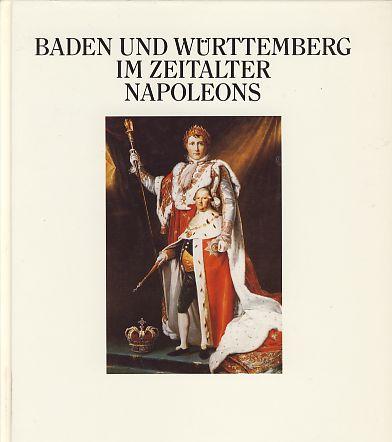 Baden und Württemberg im Zeitalter Napoleons. Band: Väterlein (Hrsg.), Christian: