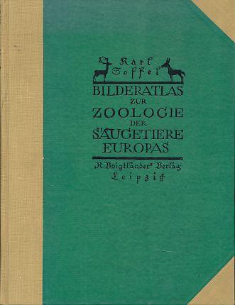 Bilderatlas zur Zoologie der Säugetiere Europas.: Soffel, Karl: