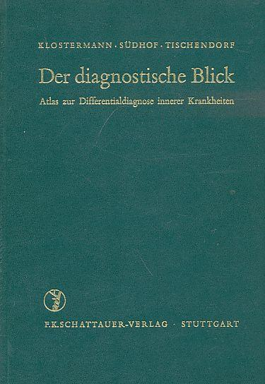 Der diagnostische Blick. Atlas zur Differentialdiagnose innerer: Klostermann, G. F.,