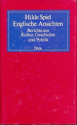 Englische Ansichten. Berichte aus Kultur, Geschichte und Politik. - Spiel, Hilde