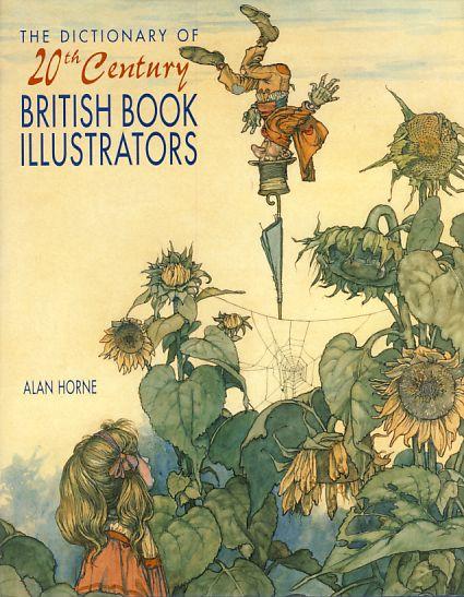 The dictionary of 20th century British book illustrators. - Horne, Alan