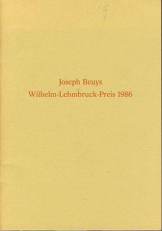 Reden zur Verleihung des Wilhelm-Lehmbruck-Preises der Stadt: Beuys, Joseph:
