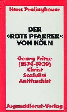 """Der """"rote Pfarrer"""" von Köln : Georg: Prolingheuer, Hans:"""