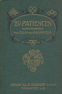 20 Patiencen. Zusammengestellt v. Ella v. Haunstein.: Haunstein, Ella von:
