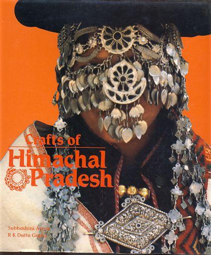 Crafts of Himachal Pradesh. Photographed by R.K.: Aryan, Subhashini: