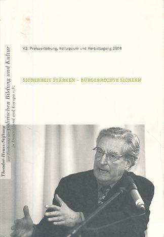 Sicherheit Stärken - Bürgerrechte Sichern. 43. Theodor-Heuss-Preisverleihung: Cherbuliez, Antoinette, Birgitta