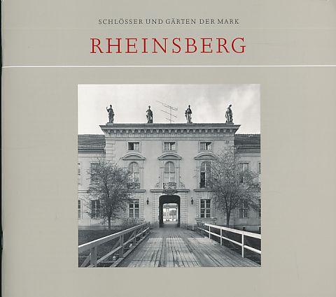 Rheinsberg. Schlösser und Gärten der Mark. Hrsg. von Sibylle Badstübner-Gröger.