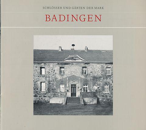 Badingen. Schlösser und Gärten der Mark. Hrsg. von Sibylle Badstübner-Gröger.