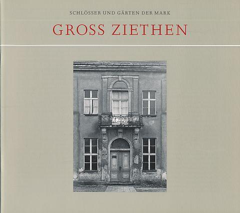 Groß Ziethen. Schlösser und Gärten der Mark. Hrsg. von Sibylle Badstübner-Gröger.