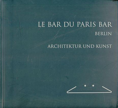 Le Bar du Paris Bar. Architektur und: Schneider, Romana, Barbara