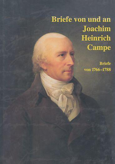 Briefe von und an Joachim Heinrich Campe, 1818. Bd. 1. Briefe von 1766 - 1788.