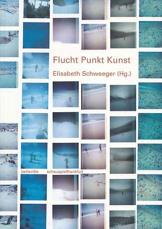 Flucht Punkt Kunst. Am 23./24. Januar 2004: Schweeger, Elisabeth und