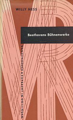 Beethovens Bühnenwerke.: Hess, Willy: