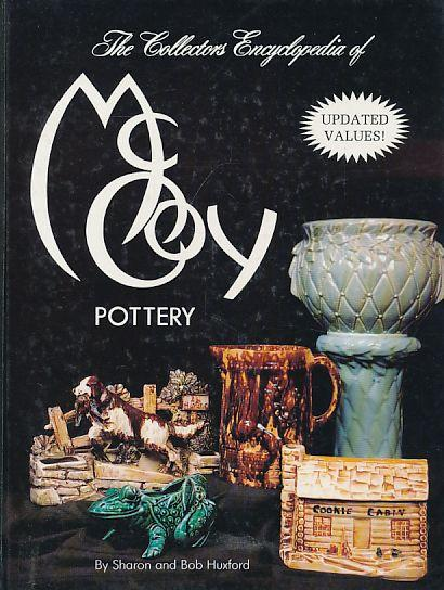 The Collectors Encyclopedia of McCoy Pottery.: Huxford, Sharon und