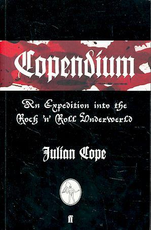 Copendium. An expedition in the Rock'n Roll: Cope, Julian:
