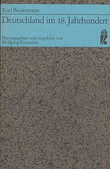 Deutschland im 18. Jahrhundert. Hrsg. u. eingel.: Biedermann, Karl: