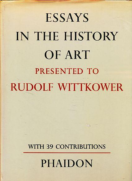 essays in the history of art presented to rudolf wittkower Rudolf wittkower, author of architectural principles in the age of humanism, on librarything (collected essays of rudolf (124) art criticism (5) art history (120) art theory (5) artists (10) baroque.