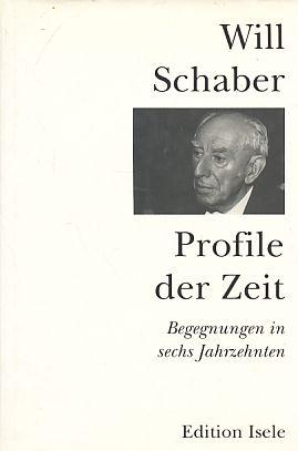 Profile der Zeit : Begegnungen in sechs: Schaber, Will: