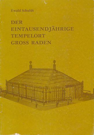 Der eintausendjährige Tempelort Gross Raden. Seine Erforschung,: Schuldt, Ewald: