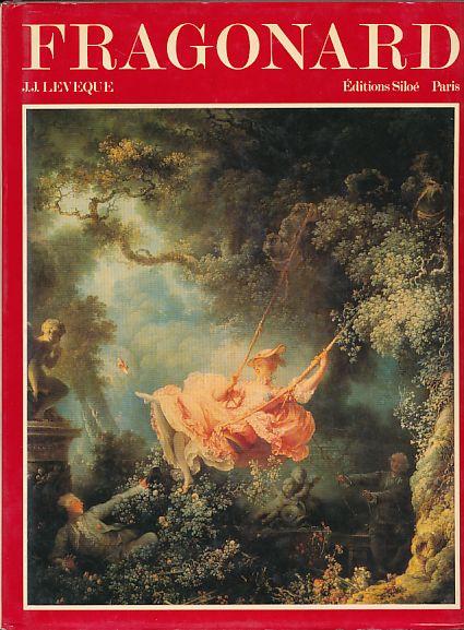 Fragonard Par Jean-Jacques Leveque.: Fragonard, Jean-Honoré: