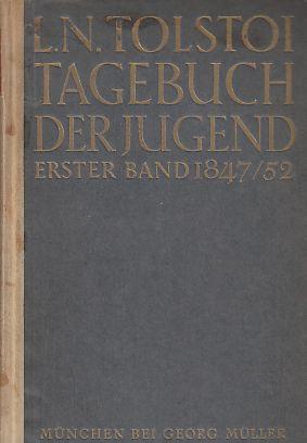 Tagebuch der Jugend. Erster Band. 1847 -: Tolstoi, Leo N.:
